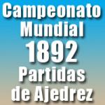 Partidas del Campeonato Mundial de Ajedrez 1892