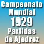 Partidas del Campeonato Mundial de Ajedrez 1929