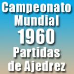 Partidas del Campeonato Mundial de Ajedrez 1960