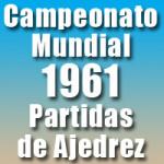 Partidas del Campeonato Mundial de Ajedrez 1961