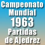 Partidas del Campeonato Mundial de Ajedrez 1963
