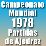 Partidas del Campeonato Mundial de Ajedrez 1978