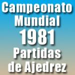 Partidas del Campeonato Mundial de Ajedrez 1981