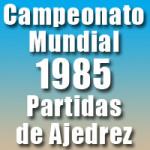 Partidas del Campeonato Mundial de Ajedrez 1985