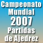 Partidas del Campeonato Mundial de Ajedrez 2007