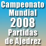 Partidas del Campeonato Mundial de Ajedrez 2008
