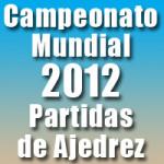 Partidas del Campeonato Mundial de Ajedrez 2012