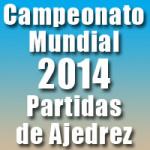 Partidas del Campeonato Mundial de Ajedrez 2014