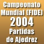 Partidas del Campeonato Mundial de Ajedrez 2004 de la FIDE
