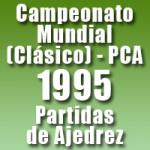 Partidas del Campeonato Mundial de Ajedrez 1995 (Clásico) – PCA