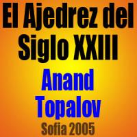 El Ajedrez del Siglo XXIII – Anand vs Topalov – Sofia 2005