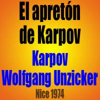 El apretón de Karpov – Anatoly Karpov vs Wolfgang Unzicker – Nice 1974
