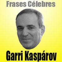 Garri Kaspárov – Frases Célebres