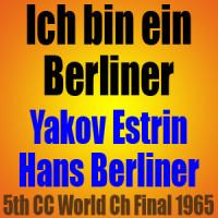 Ich bin ein Berliner – Yakov Estrin vs Hans Berliner – 1965