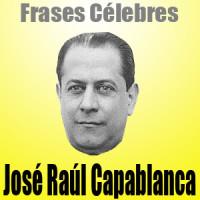 José Raúl Capablanca – Frases Célebres