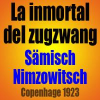 La inmortal del zugzwang – Sämisch vs Nimzowitsch – Copenhage 1923