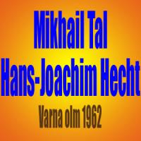Mikhail Tal vs Hans-Joachim Hecht – Varna olm 1962