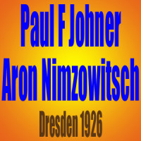 Paul F Johner vs Aron Nimzowitsch – Dresden 1926