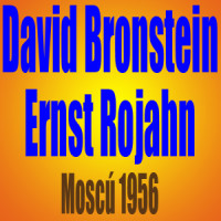 David Bronstein vs Ernst Rojahn – Moscú 1956