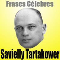 Savielly Tartakower – Frases Célebres