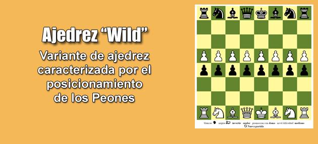 """Ajedrez """"Wild"""""""