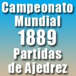 Partidas del Campeonato Mundial de Ajedrez 1889