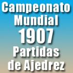 Partidas del Campeonato Mundial de Ajedrez 1907