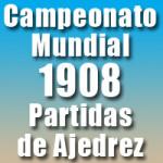 Partidas del Campeonato Mundial de Ajedrez 1908