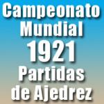 Partidas del Campeonato Mundial de Ajedrez 1921