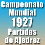 Partidas del Campeonato Mundial de Ajedrez 1927