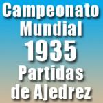 Partidas del Campeonato Mundial de Ajedrez 1935