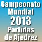 Partidas del Campeonato Mundial de Ajedrez 2013