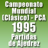 Partidas del Campeonato Mundial de Ajedrez 1995 (Clásico) • PCA