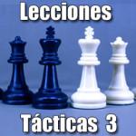 Lecciones tácticas de ajedrez 3