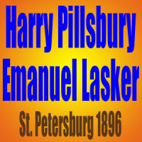 Harry Nelson Pillsbury vs Emanuel Lasker – St. Petersburg 1896