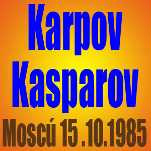 Karpov vs Kasparov • Moscú 1985