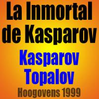 La Inmortal de Kasparov – Kasparov vs Topalov – Hoogovens 1999