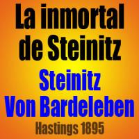 La inmortal de Steinitz – Steinitz vs Von Bardeleben – Hastings 1895