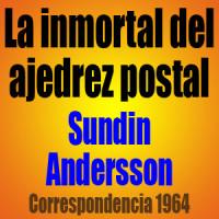 La inmortal del ajedrez postal • Sundin vs Andersson • Correspondencia 1964