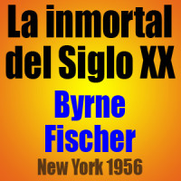 La inmortal del Siglo XX • Byrne vs Fischer • New York 1956