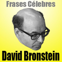 David Bronstein – Frases Célebres