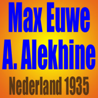 Max Euwe vs Alexander Alekhine – Nederland 1935