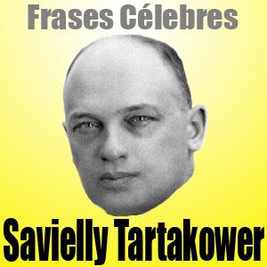 Frases Célebres de Savielly Tartakower