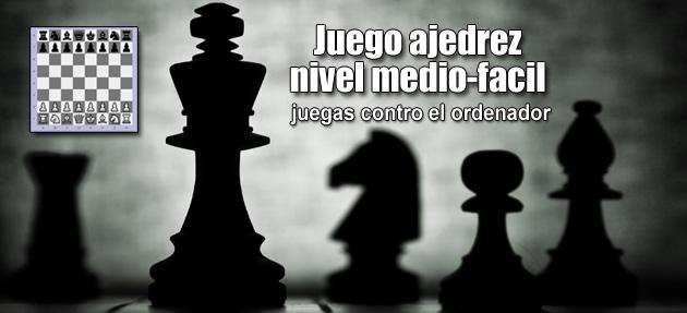 Juego ajedrez nivel medio-facil