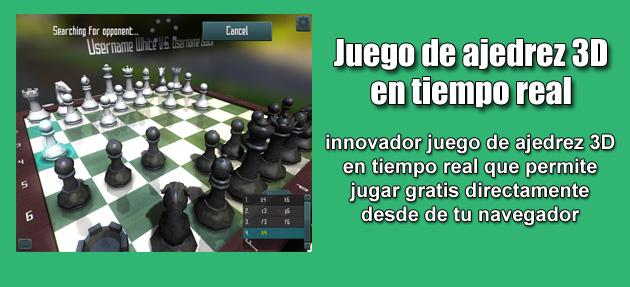 El juego de ajedrez 3D en tiempo real