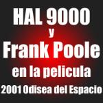 HAL 9000 y Frank Poole, partida de ajedrez en la pelicula 2001: Odisea del Espacio